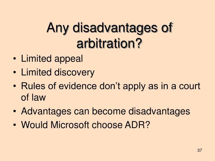 Any disadvantages of arbitration?