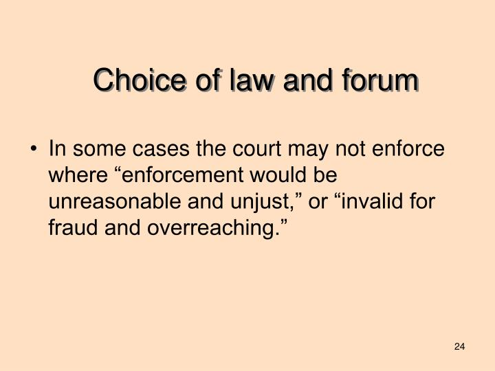Choice of law and forum
