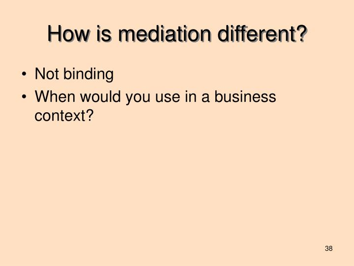 How is mediation different?