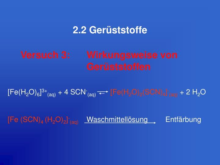 2.2 Gerüststoffe