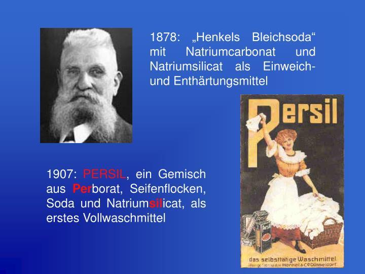 """1878: """"Henkels Bleichsoda""""  mit Natriumcarbonat und Natriumsilicat als Einweich- und Enthärtungsmittel"""