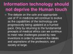 information technology should not deprive the human touch