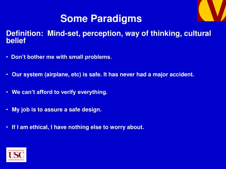 Definition:  Mind-set, perception, way of thinking, cultural belief