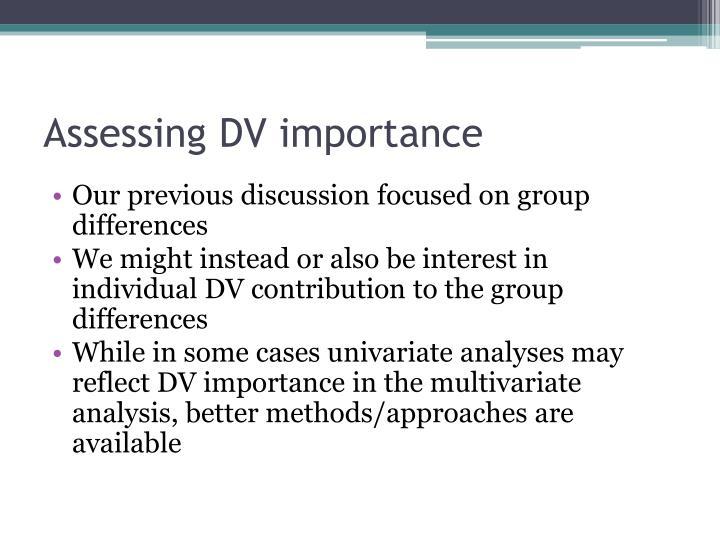 Assessing DV importance