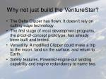 why not just build the venturestar