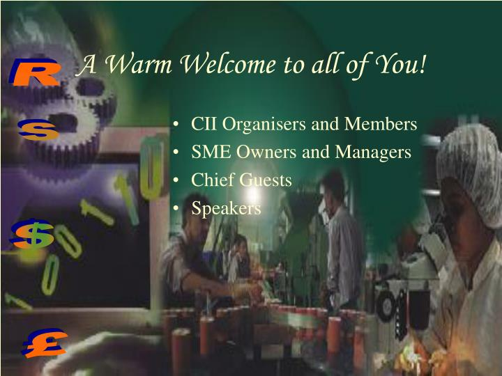 A warm welcome to all of you