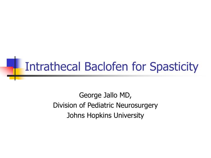 PPT - Intrathecal Baclofen for Spasticity PowerPoint Presentation