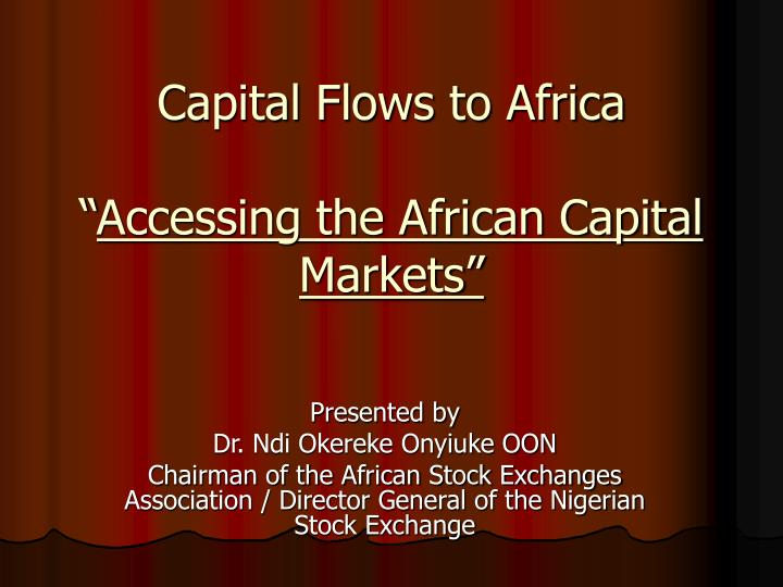 capital flows to africa accessing the african capital markets n.