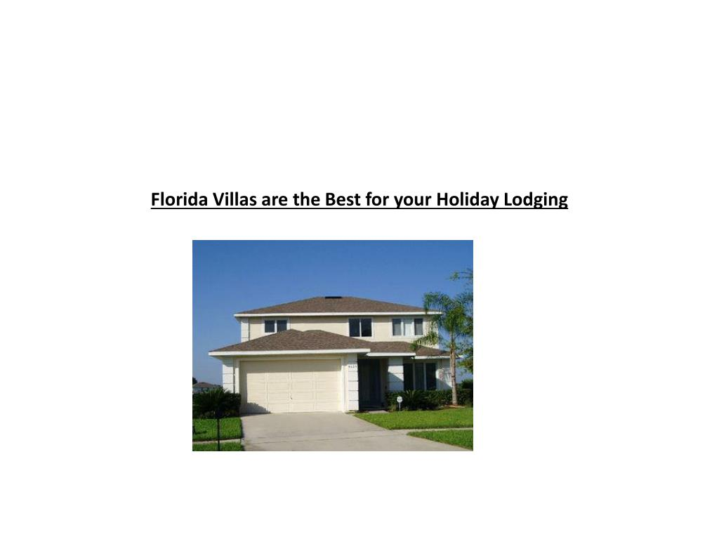 Florida Villas are the Best for your Holiday Lodging