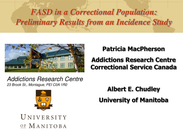 fasd in a correctional population preliminary results from an incidence study n.