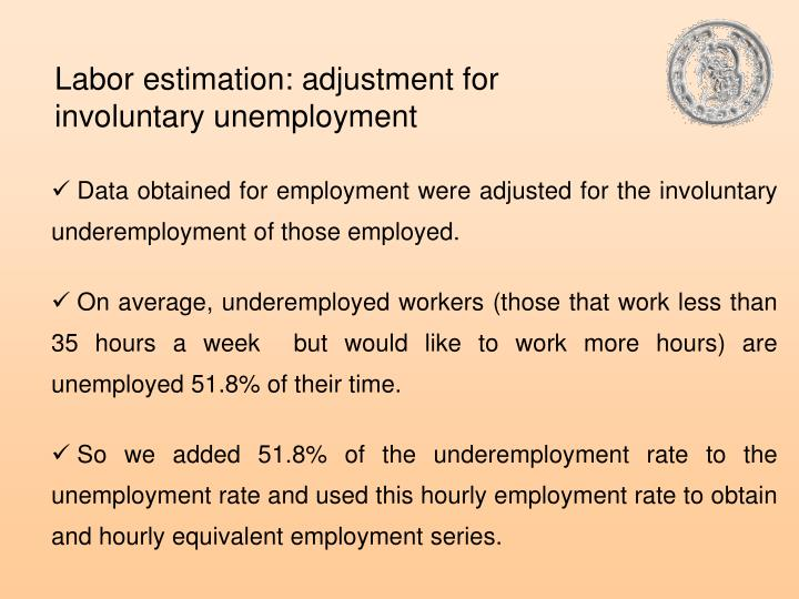 Labor estimation: adjustment for