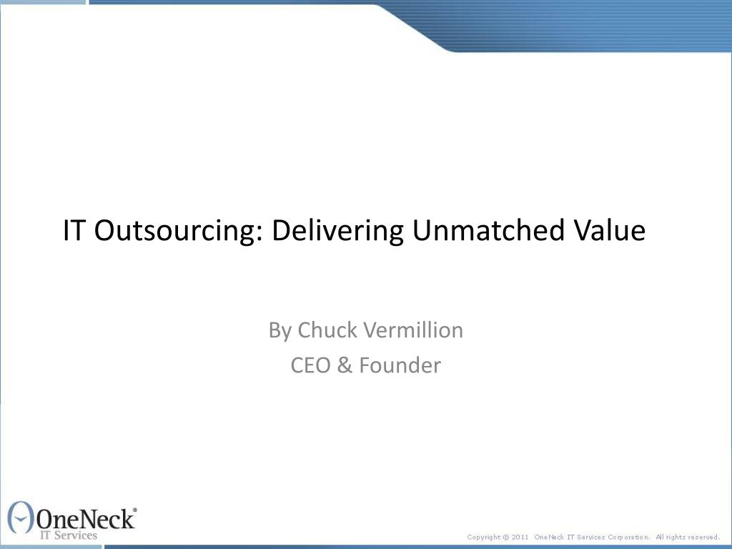 it outsourcing delivering unmatched value l.