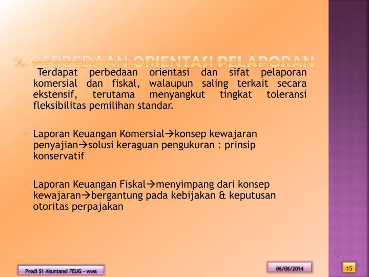 2. Perbedaan Orientasi Pelaporan