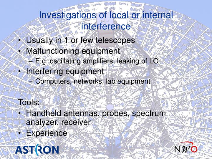 Investigations of local or internal interference