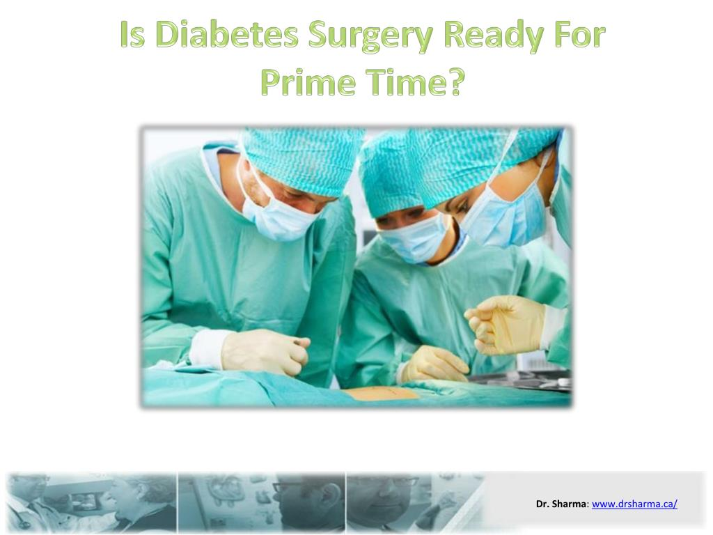 is diabetes surgery ready for prime time l.