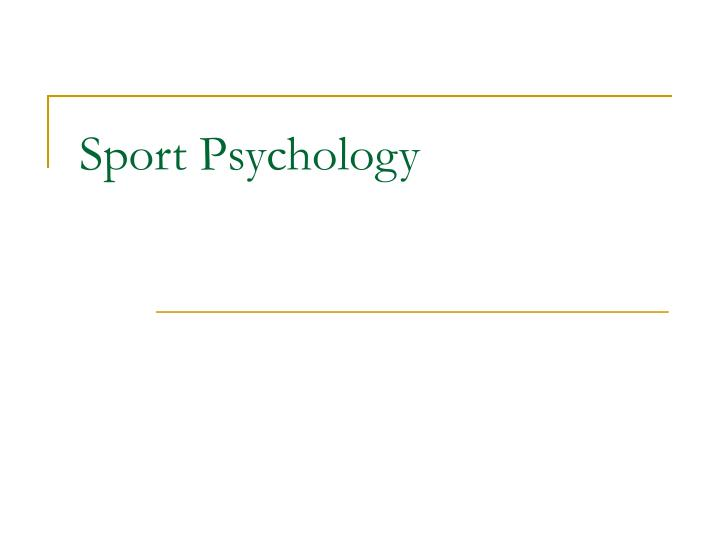 sports psychology quiz s What can psychology tell us about sports, athletes, and crazed fans.