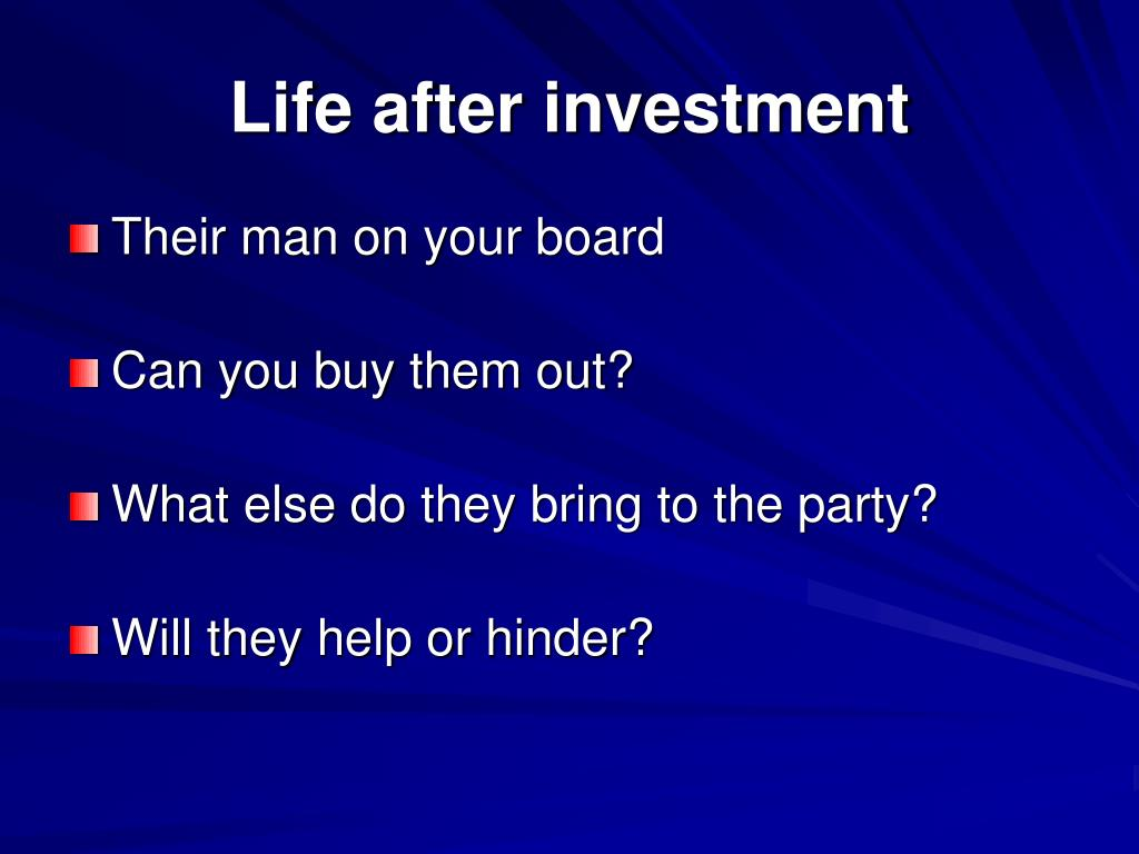Life after investment