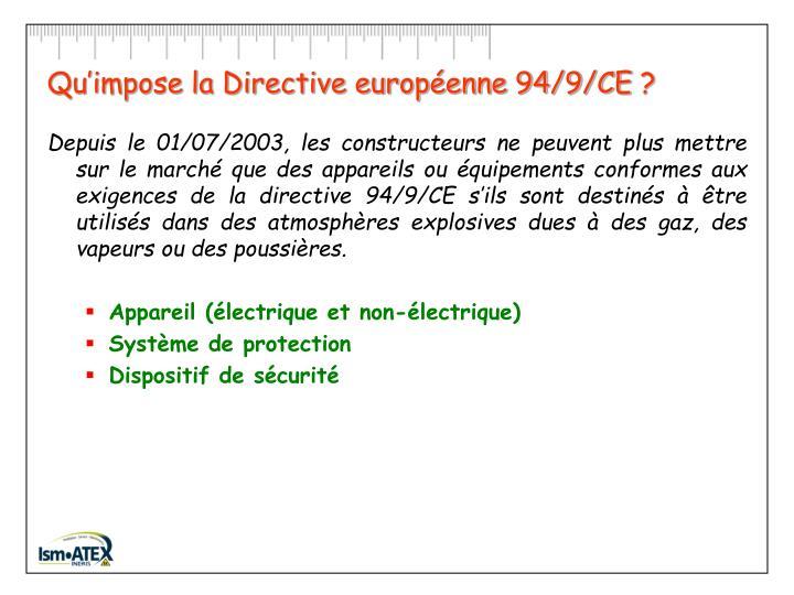 Qu'impose la Directive européenne 94/9/CE?