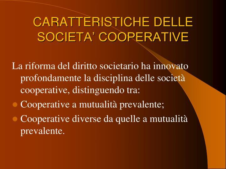 CARATTERISTICHE DELLE SOCIETA' COOPERATIVE