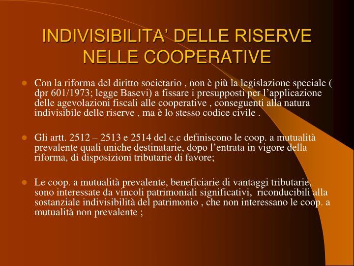 INDIVISIBILITA' DELLE RISERVE NELLE COOPERATIVE