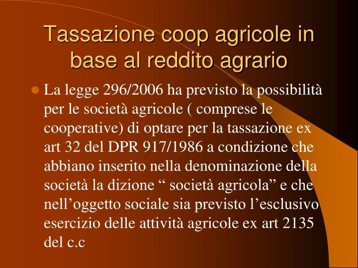 Tassazione coop agricole in base al reddito agrario