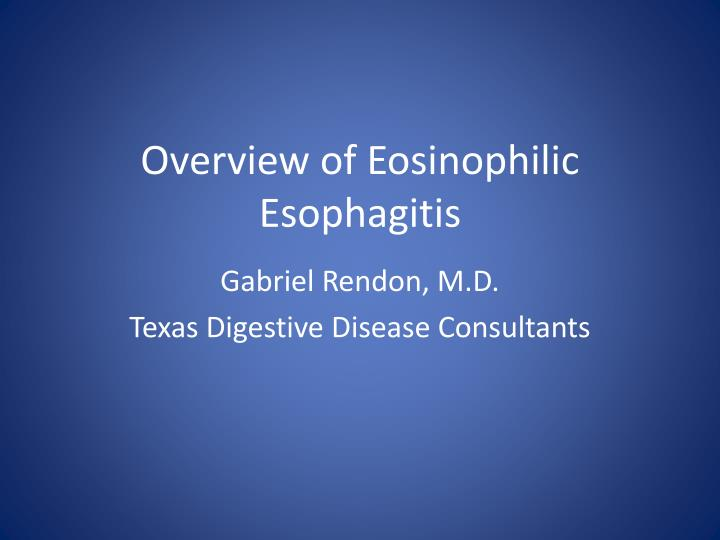 PPT - Overview of Eosinophilic Esophagitis PowerPoint