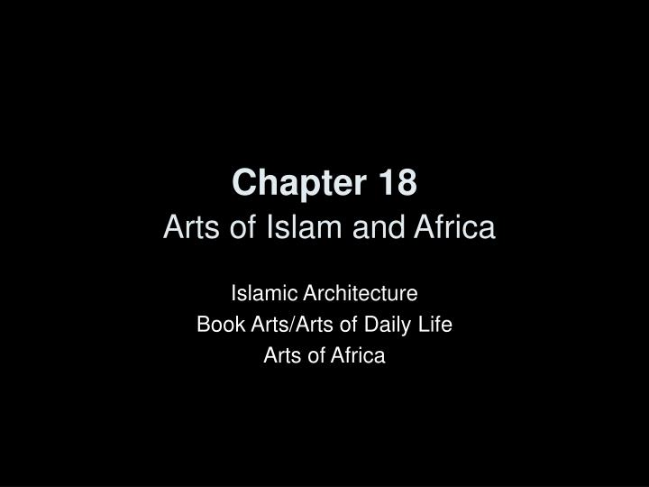 chapter 18 arts of islam and africa n.