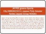 jaypee greens sports city 8860623211 jaypee plots greater noida jaypee group noida