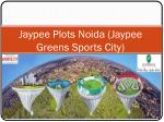 jaypee plots noida jaypee greens sports city