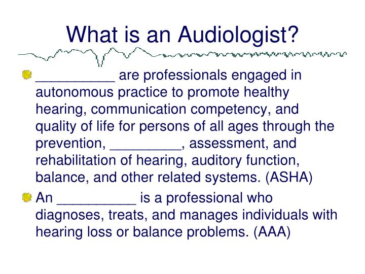 What is an Audiologist?
