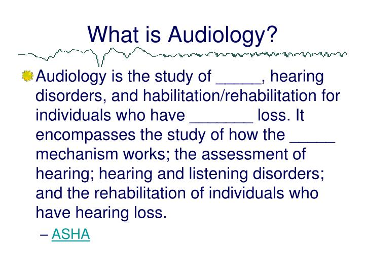 What is Audiology?