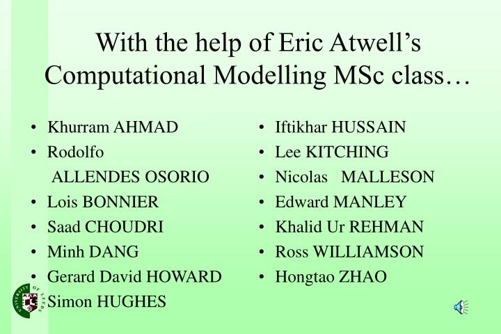 With the help of eric atwell s computational modelling msc class