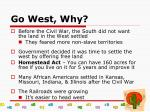 go west why