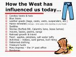 how the west has influenced us today