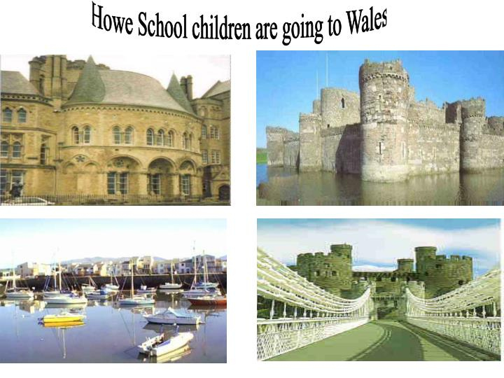 Howe School children are going to Wales