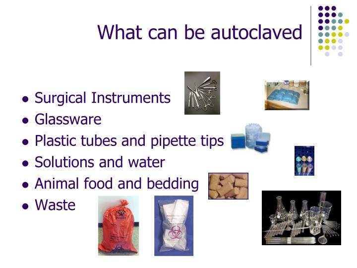 What can be autoclaved