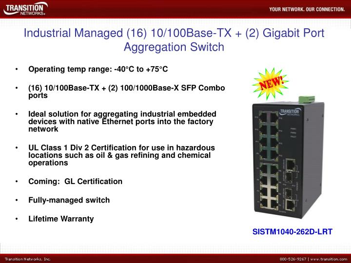Industrial Managed (16) 10/100Base-TX + (2) Gigabit Port Aggregation Switch