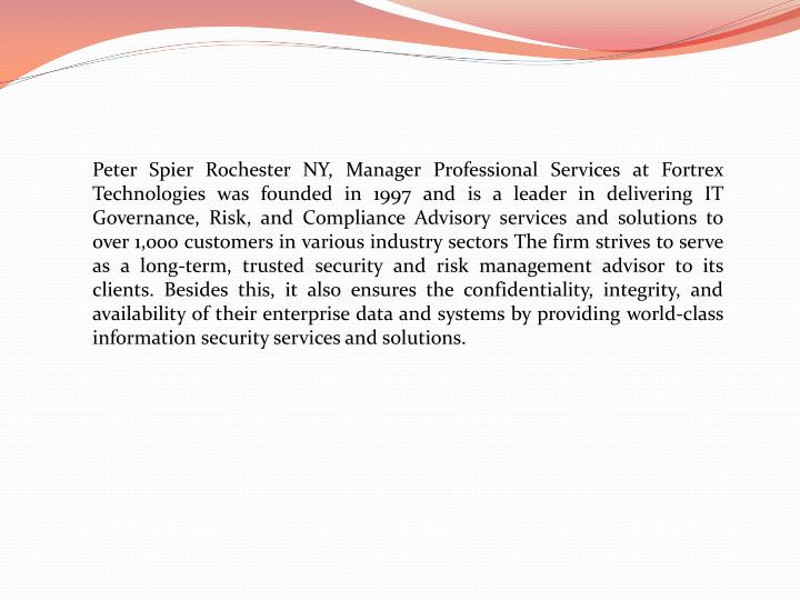Peter Spier Rochester NY, Manager Professional Services at Fortrex Technologies was founded in 1997 ...