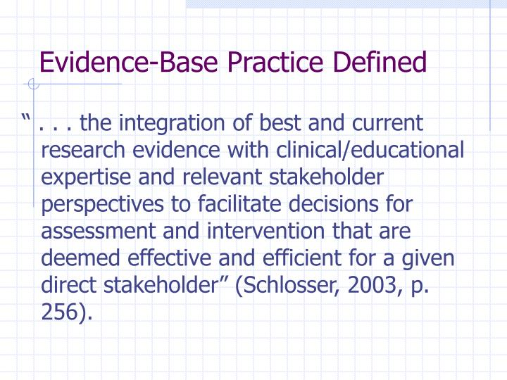 integration of evidence based practice into professional Practice into professional nursing practice in this paper we will discuss the integration of evidence based practice into professional nursing clinical, or professional expertise with the best available external evidence to produce practice that is most likely to lead to positive outcomes for a.