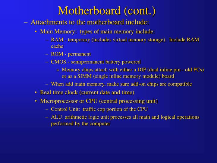 Motherboard (cont.)