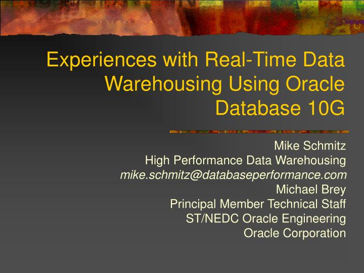 experiences with real time data warehousing using oracle database 10g n.
