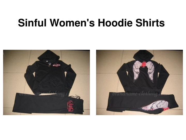 Sinful women s hoodie shirts