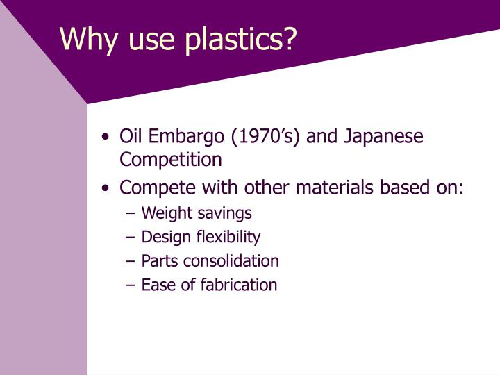 Why use plastics?