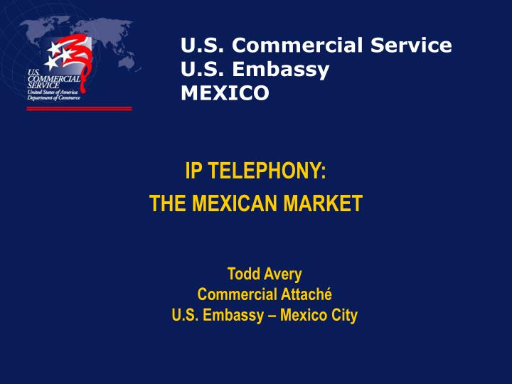 PPT - U S  Commercial Service U S  Embassy MEXICO PowerPoint
