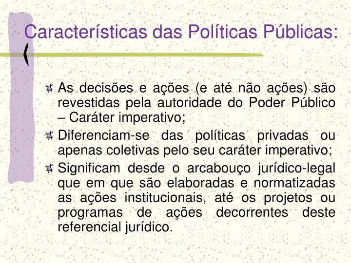 Características das Políticas Públicas: