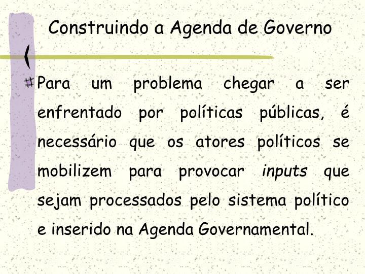 Construindo a Agenda de Governo