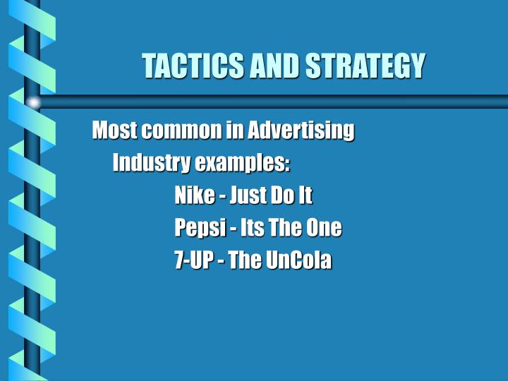 TACTICS AND STRATEGY