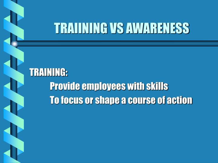 Traiining vs awareness
