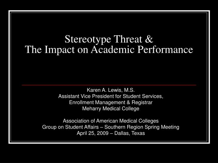 stereotype threat the impact on academic performance n.