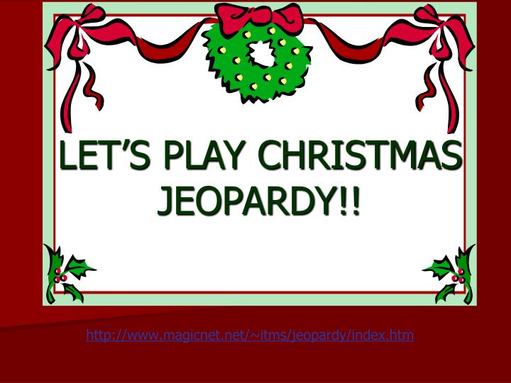 let s play christmas jeopardy n.